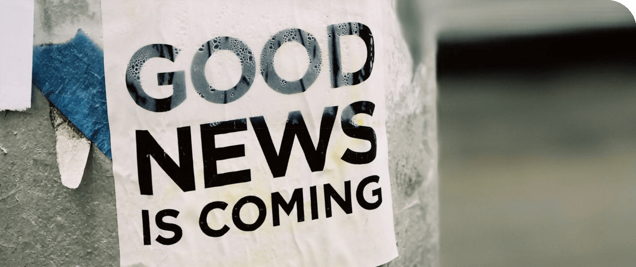 good news is coming...